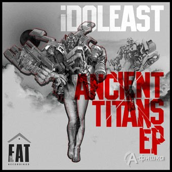 iDOLEAST – Ancient Titans EP (FF12)